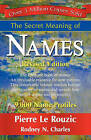 The Secret Meaning of Names by Pierre Le Rouzic, Rodney N Charles (Hardback, 2008)