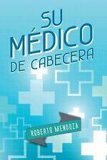 Su Medico de Cabecera by Roberto Mendoza (2014, Paperback)