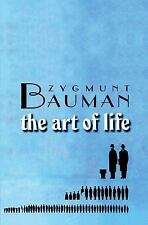 The Art of Life by Zygmunt Bauman (2008, Paperback)