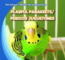 Playful Parakeets  Pericos Juguetones (Pet Corner  Rincon De Las Mascotas)