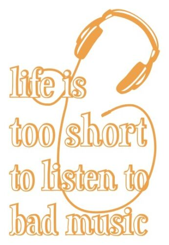 Details about  /Life is too Short to Listen to Bad Music Wall Decal Stickers