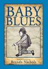 Baby Blues by Brenda Nichols (Hardback, 2011)