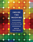 Inside the Machine: Art and Invention in the Electronic Age by Megan Prelinger (Hardback, 2015)
