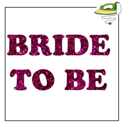 Bride To Be Hen Night Party Marriage Iron On TShirt Wedding Fabric Heat Transfer