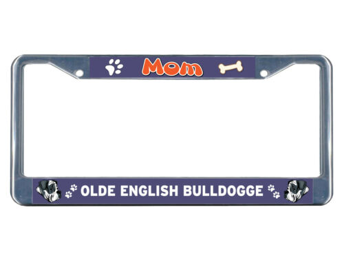 Olde English Bulldogge Dog Mom Chrome Metal License Plate Frame Tag Border