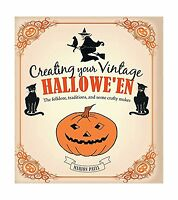 Creating Your Vintage Hallowe'en: The Folklore Traditions And S... Free Shipping