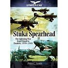 Stuka Spearhead by Peter C. Smith (Hardback, 2015)