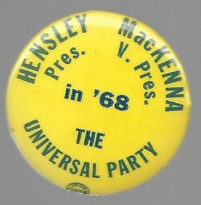 HENLSEY AND MacKENNA UNIVERSAL PARTY 1968 POLITICAL CAMPAIGN PIN