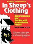 In Sheep's Clothing: Understanding and Dealing with Manipulative People by George K. Simon (CD-Audio, 2011)