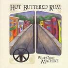 Well-Oiled Machine von Hot Buttered Rum (2006)