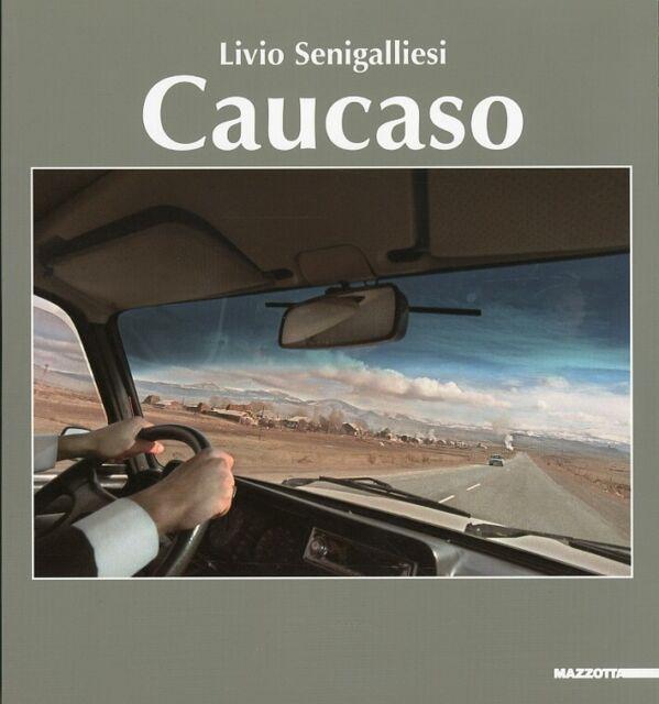 Livio Senigalliesi. Caucaso - [Mazzotta]