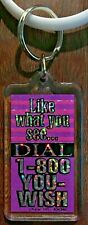 Like What You See...Dial 1-800 YOU-WISH Key Chain Keyring NEW key ring
