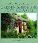For Your Garden: Garden Sheds and Potting Areas by Penelope Osullivan (1998, Paperback)