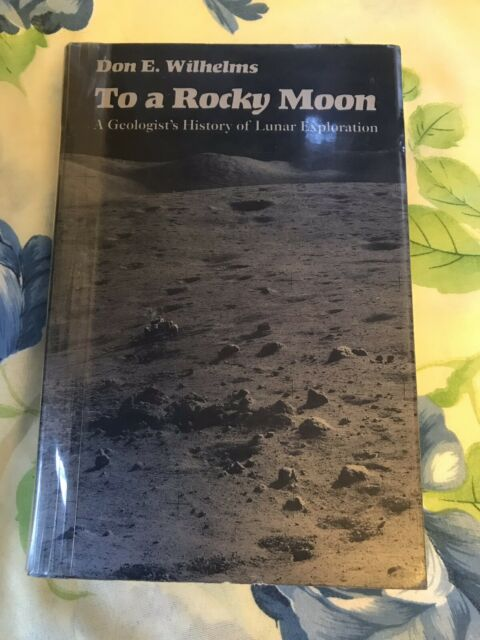 To a Rocky Moon: A Geologists History of Lunar Exploration , Rancho Cucamonga