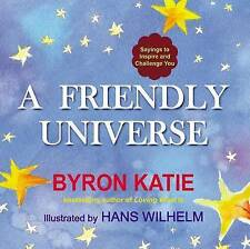 A Friendly Universe: Sayings to Inspire and Challenge You, Byron Katie   Paperba