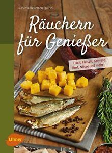 Räuchern für Genießer - Rezepte - Anleitungen - , Fisch, Fleisch, Gemüse, Brot