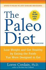 Paleo: The Paleo Diet : Lose Weight and Get Healthy by Eating the Foods You Were Designed to Eat by Loren Cordain (2010, Paperback, Revised)
