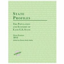 State Profiles 2013: The Population and Economy of Each U.S. State (U.-ExLibrary