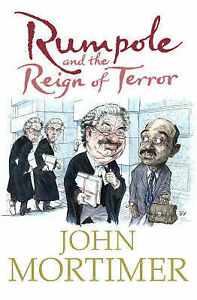 Rumpole-and-the-Reign-of-Terror-by-Sir-John-Mortimer-Hardback-2006