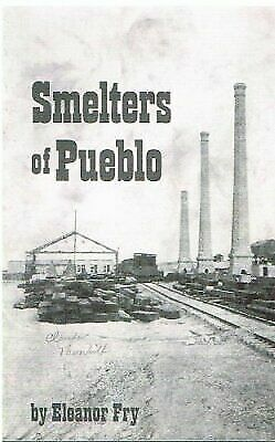 Smelters of Pueblo  Fry, Eleanor  Good  Book  0 Paperback
