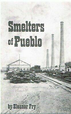Smelters of Pueblo
