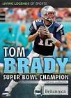 Tom Brady: Super Bowl Champion by Richard Barrington (Paperback / softback, 2015)
