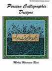 Persian Calligraphic Designs by Mehry Motamen Reid (Paperback, 1995)