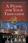 A Penny for Your Thoughts by Mindy Starns Clark (Paperback, 2011)