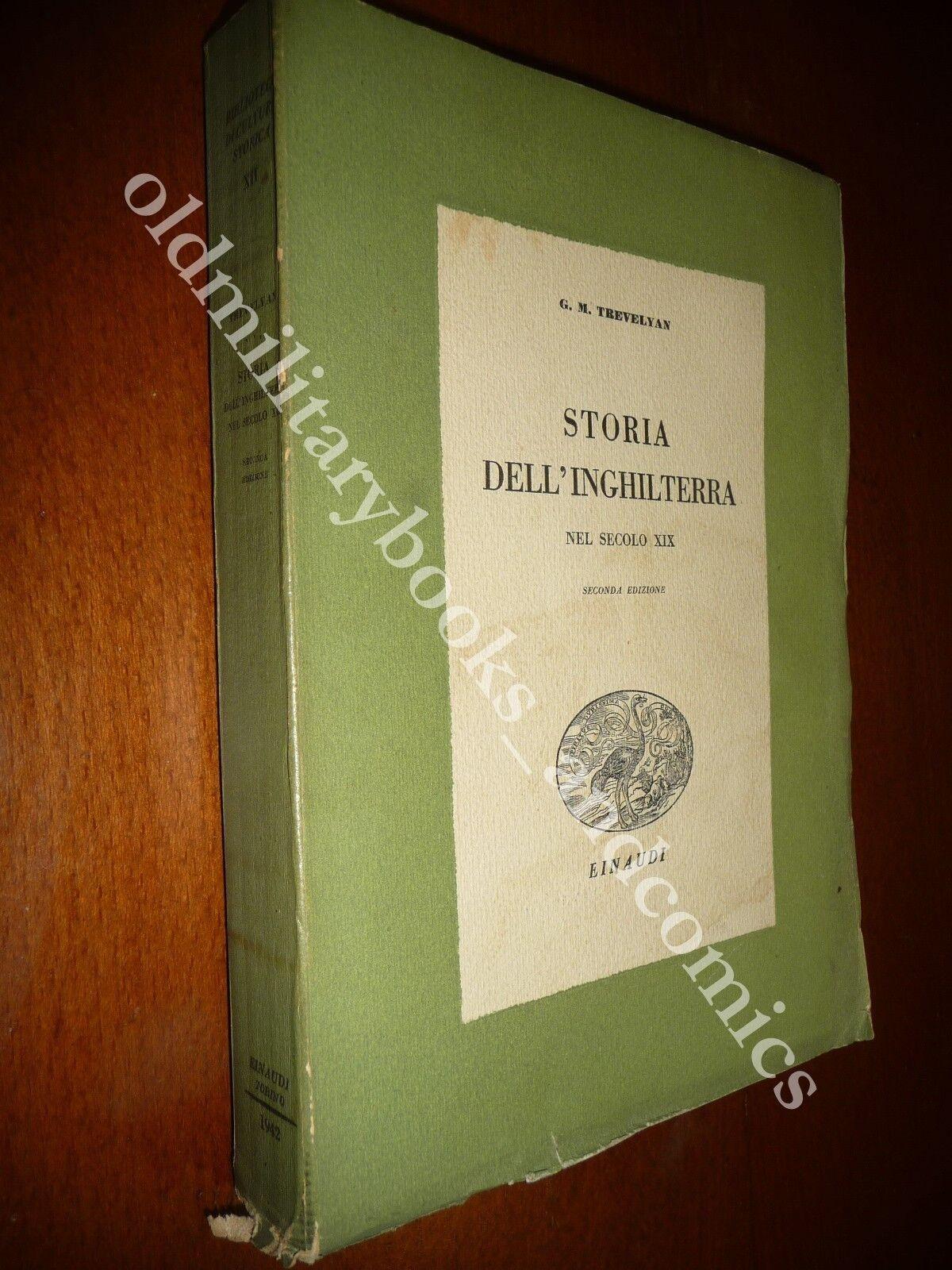 STORIA DELL'INGHILTERRA NEL SECOLO XIX G.M. TREVELYAN EINAUDI 1942 II^ Ed.
