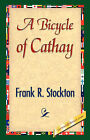 A Bicycle of Cathay by Frank R Stockton (Hardback, 2007)