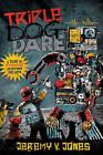 Triple Dog Dare by Jeremy L Jones (Paperback, 2011)