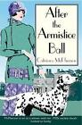 After the Armistice Ball by Catriona McPherson (Paperback, 2006)