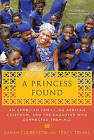 A Princess Found: An American Family, an African Chiefdom, and the Daughter Who Connected Them All by Sarah Culberson, Tracy Trivas (Paperback / softback, 2010)