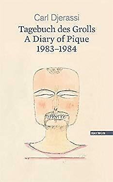 Diary of Pique 1983-1984 by Djerassi, Carl