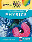 How to Pass Standard Grade Physics by Campbell White (Paperback, 2008)