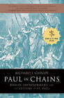 Paul in Chains: Roman Imprisonment and the Letters of St. Paul by Richard J. Cassidy (Paperback, 2001)