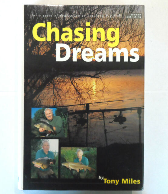 Chasing Dreams by Tony Miles - Fishing Book, Coarse Carp River