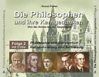 Die Philosophen und ihre Kerngedanken - Folge 2 (2008)