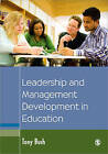 Leadership and Management Development in Education by Tony Bush (Paperback, 2008)