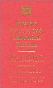 Interest Groups and Education Reform : The Latest Crusade to Restructure the Sch