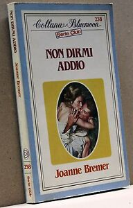 Non Dirmi Addio - J. Bremer [bluemoon Serie Club 238]