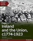 Edexcel A Level History, Paper 3: Ireland and the Union C1774-1923 Student Book + Activebook: Paper 3 by Adam Kidson (Mixed media product, 2016)