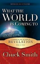 What the World Is Coming To: A Commentary on the Book of Revelation