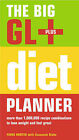 The Big GL+ Diet Planner: More Than 1,000,000 Recipes Combinations to Lose Weight and Feel Great by Fiona Hunter (Paperback, 2006)
