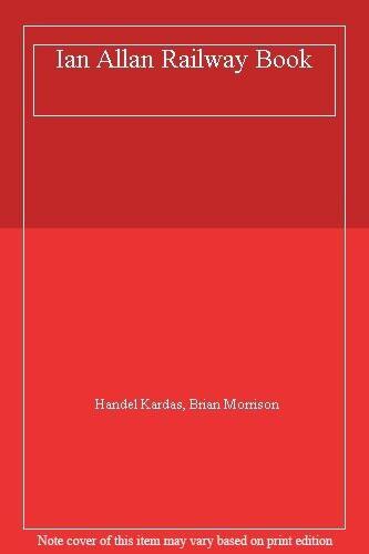 Ian Allan Railway Book,Handel Kardas, Brian Morrison