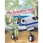 My Grandma and I: Our First Trip to Calendar Islands. by Gisela De Leon, Yesenia Johns (Paperback / softback, 2015)
