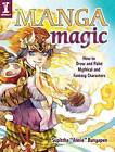 Manga Magic: How to Draw and Color Mythical and Fantasy Characters by Supittha  Annie  Bunyapen (Paperback, 2015)