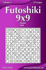 Futoshiki: Futoshiki 9x9 - Médio - Volume 9 - 276 Jogos by Nick Snels (2015,...