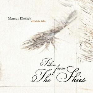 MARCUS-KLOSSEK-ELECTRIC-TRIO-TAKEN-FROM-THE-SKIES-CD-NEW