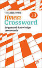 The Times Quick Crossword: 80 General Knowledge Puzzles from the Times 2: Book 13 by Times2, The Times Mind Games (Paperback, 2009)